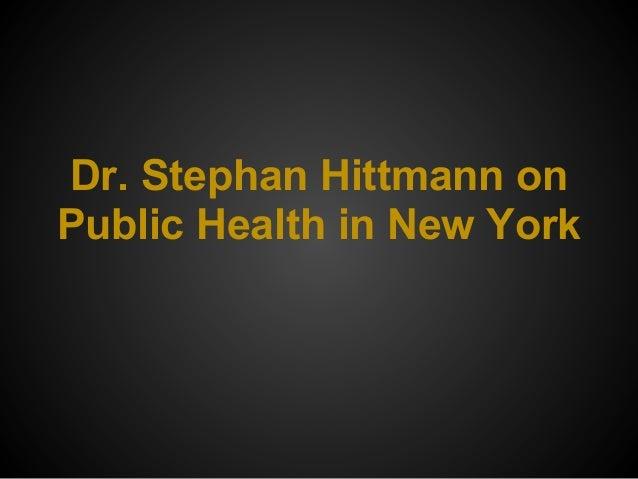 Dr. Stephan Hittmann onPublic Health in New York