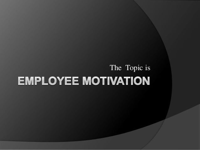 employee motivation essay The following essay seeks to define exactly what is meant by the term intrinsic motivation and to why employee motivation is a good way to increase.