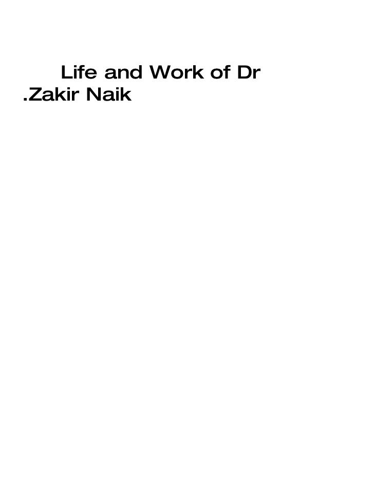 Life and Work of Dr .Zakir Naik