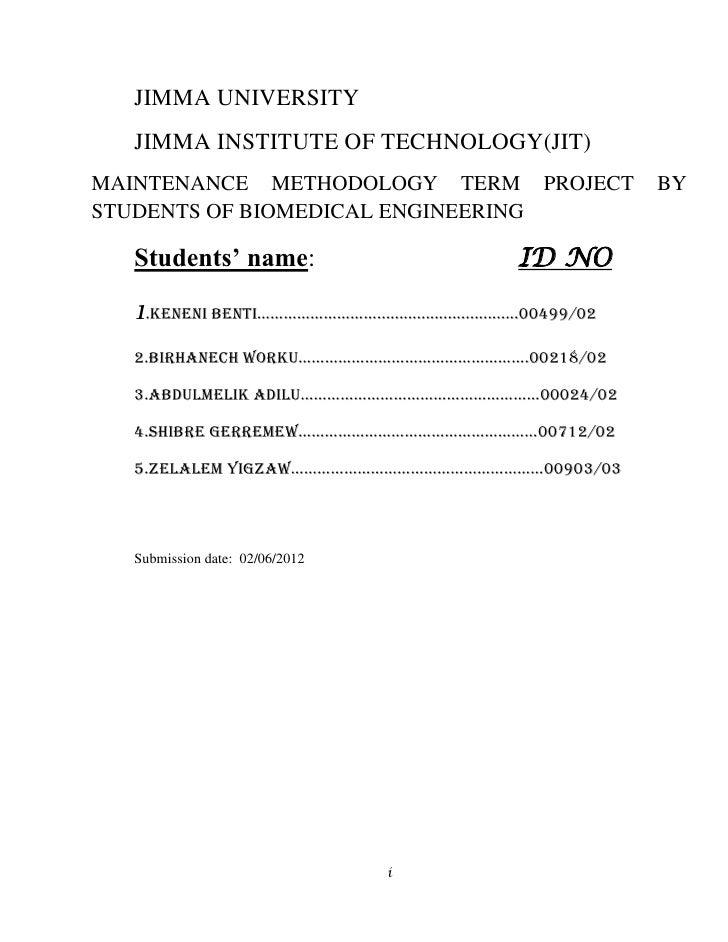 JIMMA UNIVERSITY  JIMMA INSTITUTE OF TECHNOLOGY(JIT)MAINTENANCE METHODOLOGY TERM PROJECT                                BY...