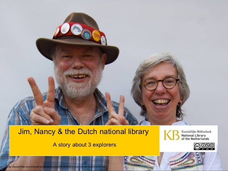 Jim, Nancy & the Dutch national library - a story about 3 explorers