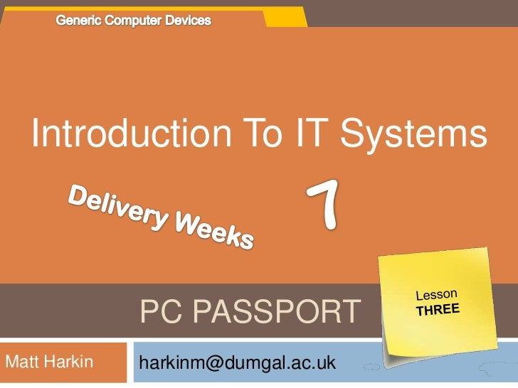 FILE MANAGEMENT   Introduction To IT Systems               PC PASSPORTMatt Harkin    harkinm@dumgal.ac.uk