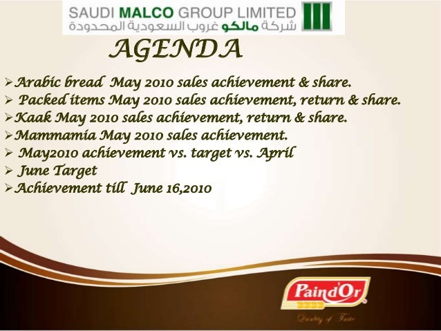 AGENDAArabic bread May 2010 sales achievement & share. Packed items May 2010 sales achievement, return & share.Kaak May...