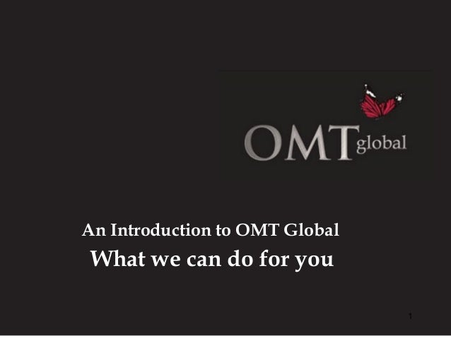 Your High Performance Training Partner An Introduction to OMT Global What we can do for you 1