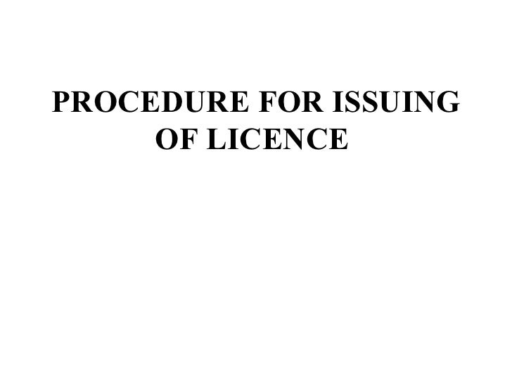 Copy of procedure &docs for licence