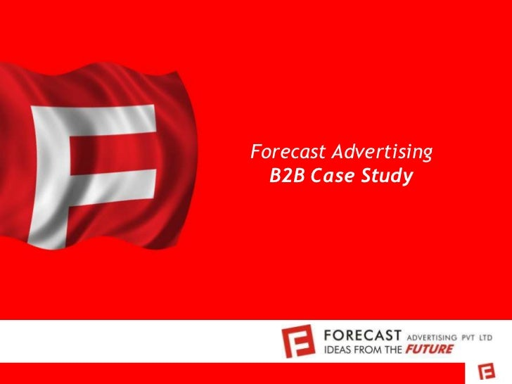 Forecast Advertising  B2B Case Study