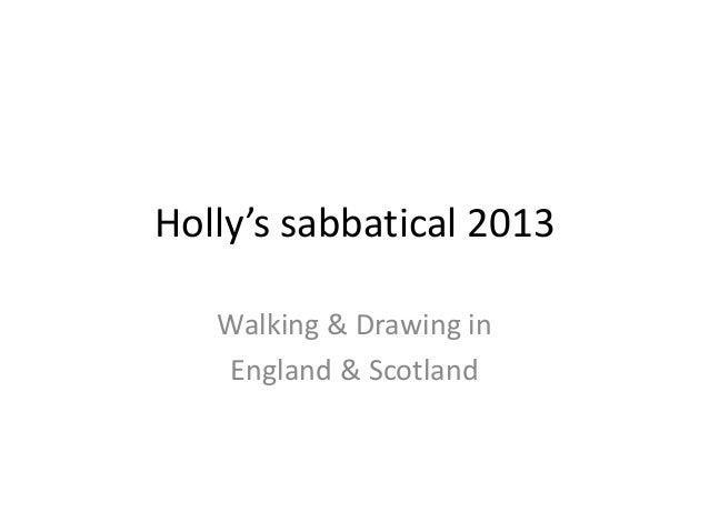 Holly's sabbatical 2013 Walking & Drawing in England & Scotland