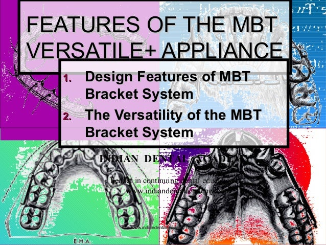 11 FEATURES OF THE MBTFEATURES OF THE MBT VERSATILE+ APPLIANCEVERSATILE+ APPLIANCE 1.1. Design Features of MBTDesign Featu...