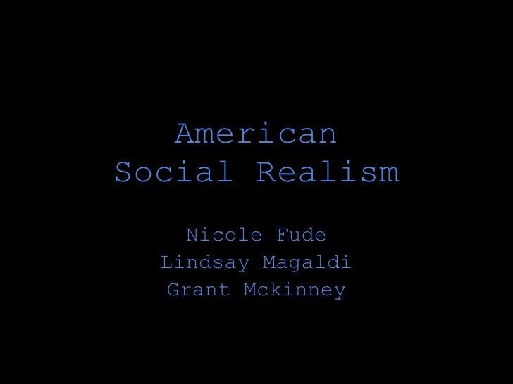 AmericanSocial Realism     Nicole Fude  Lindsay Magaldi   Grant Mckinney