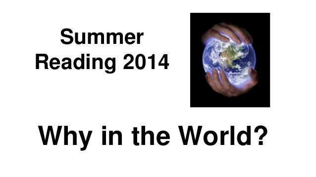 Summer Reading 2014 Why in the World?