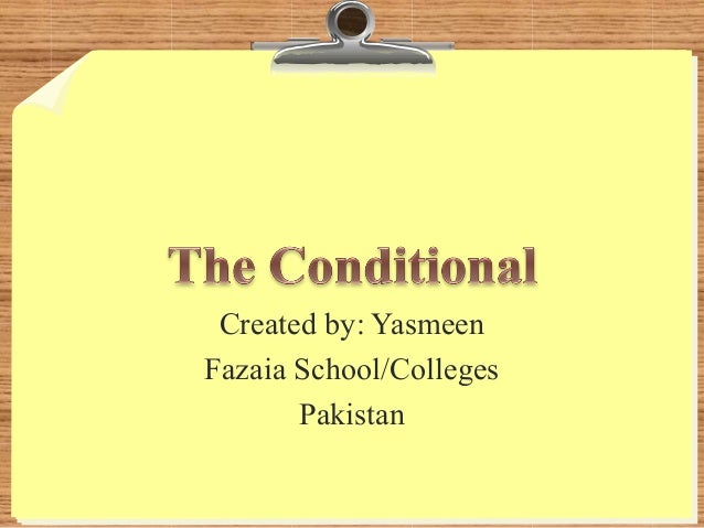Tthe conditional (1st and 2nd Conditional)
