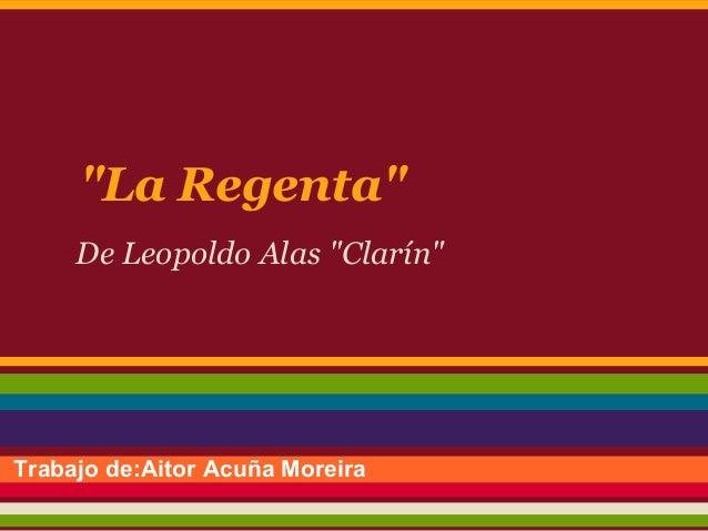 """""""La Regenta""""     De Leopoldo Alas """"Clarín""""Trabajo de:Aitor Acuña Moreira"""