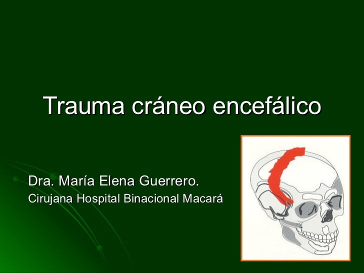 Copy of trauma cráneo encefálico definitivo