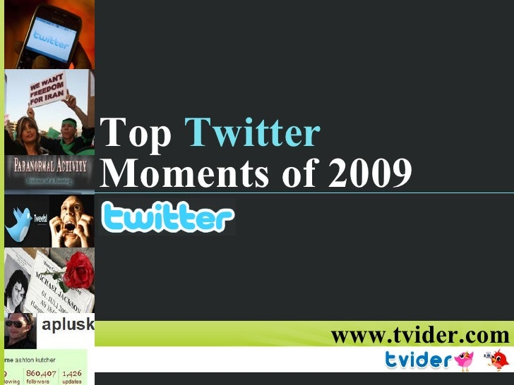 Top  Twitter   Moments of 2009  www.tvider.com