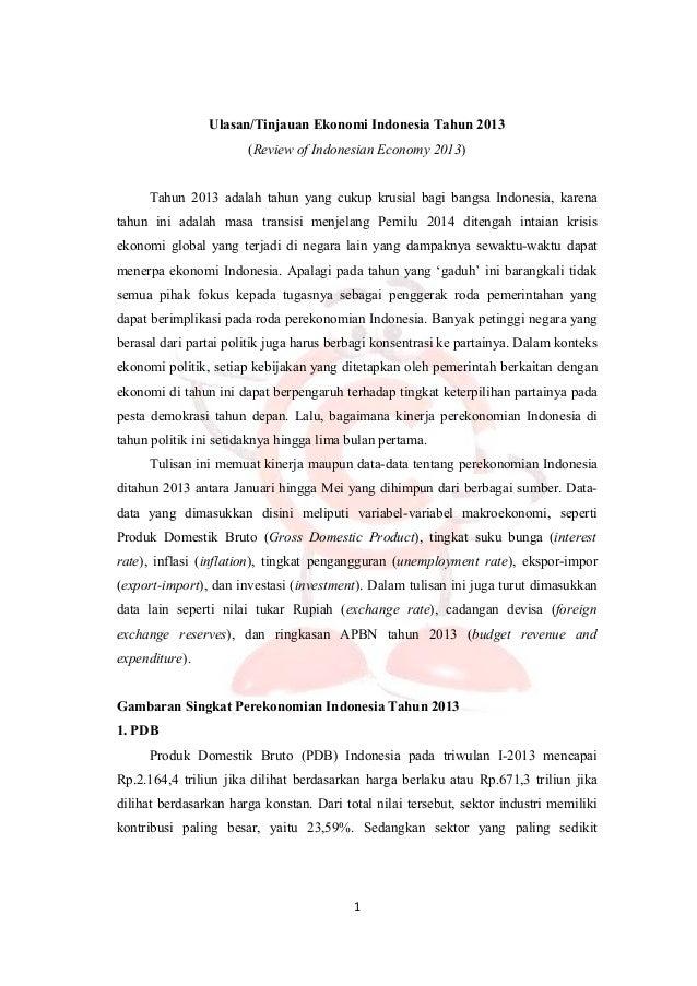 Ulasan/Tinjauan Ekonomi Indonesia Tahun 2013(Review of Indonesian Economy 2013)Tahun 2013 adalah tahun yang cukup krusial ...