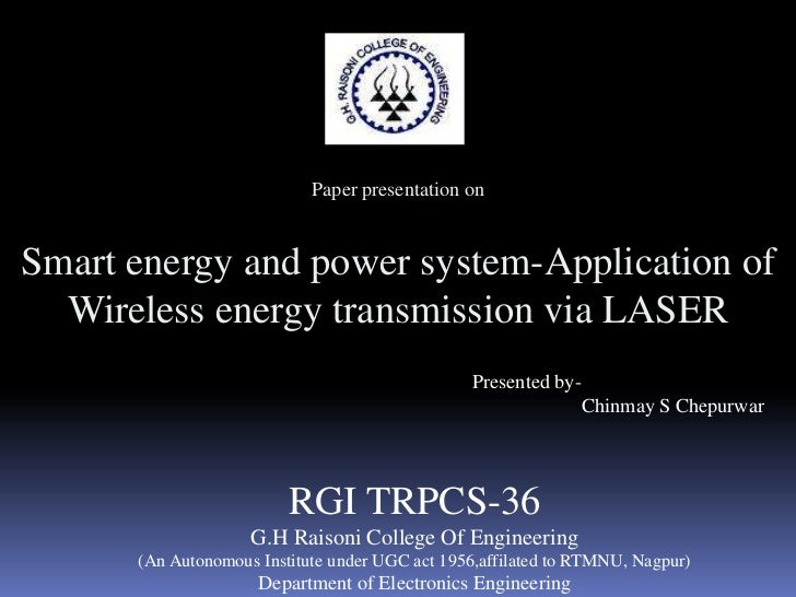 Paper presentation on<br />Smart energy and power system-Application of Wireless energy transmission via LASER <br />Prese...