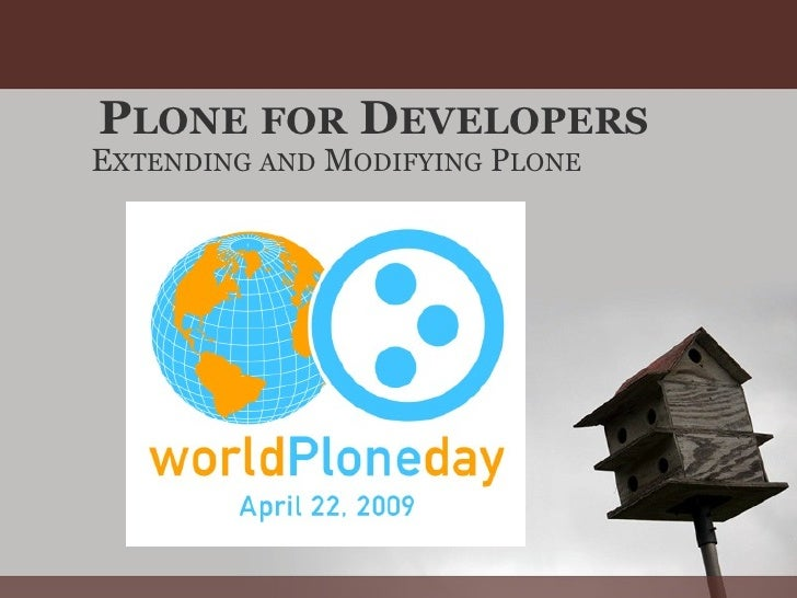 Plone For Developers - World Plone Day, 2009