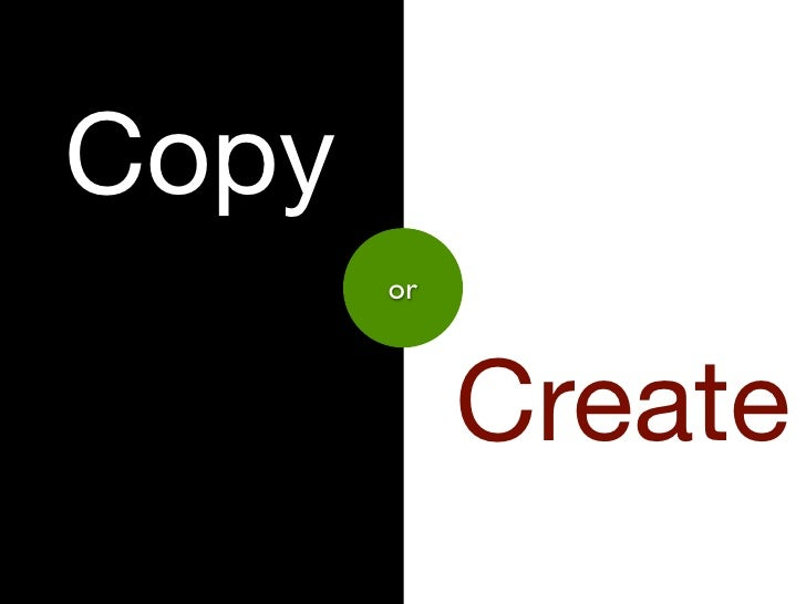 Copy        or                Create