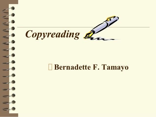 Copyreading     Bernadette F. Tamayo