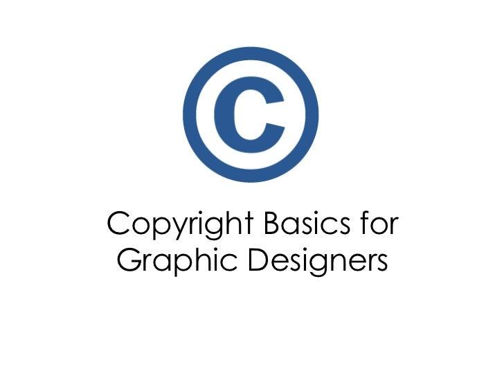 Copyright Basics forGraphic Designers