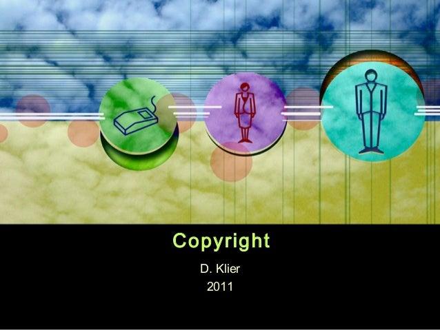 Copyright  D. Klier   2011