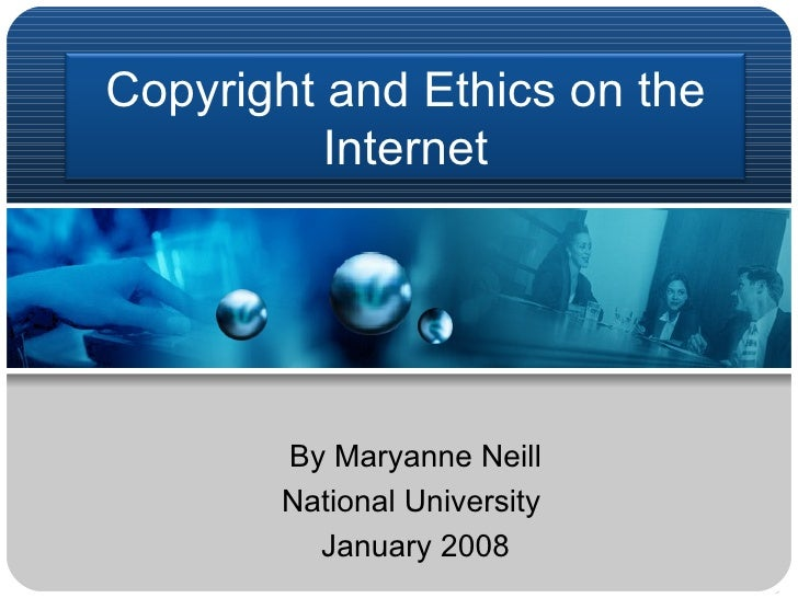 Copyright And Ethics On The Internet1
