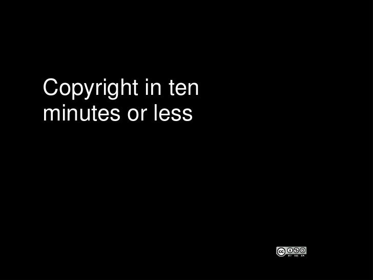Copyright in tenminutes or less in