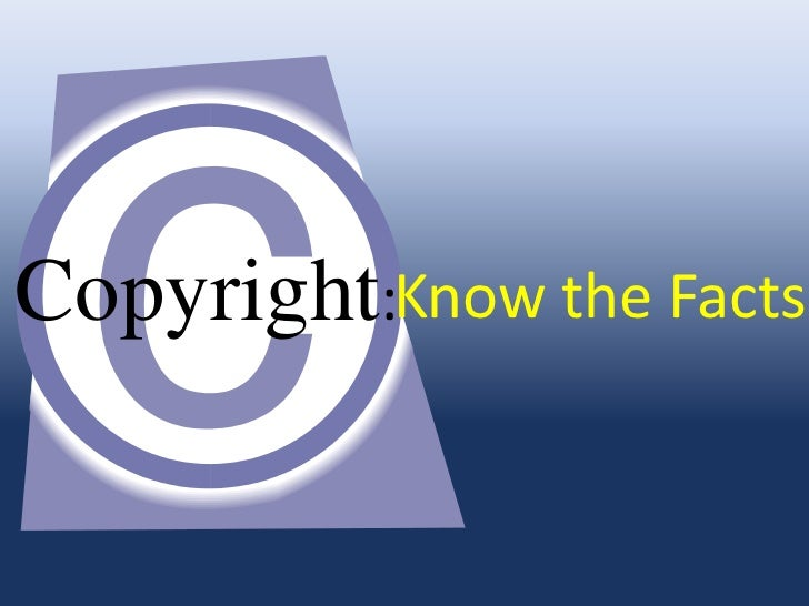 Copyright:Know the Facts