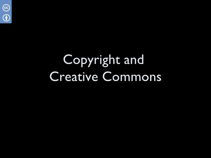 Copyright andCreative Commons