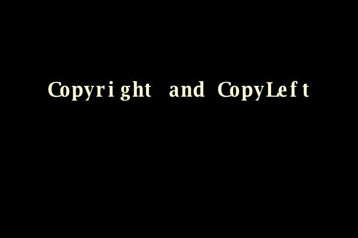 Copyright and CopyLeft