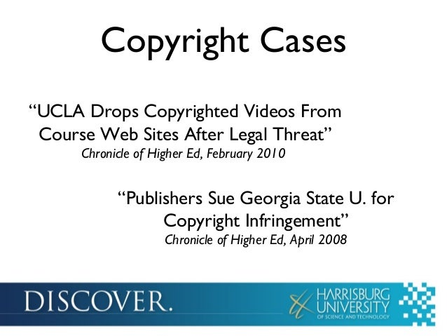 "Copyright Cases""UCLA Drops Copyrighted Videos From Course Web Sites After Legal Threat""      Chronicle of Higher Ed, Febru..."