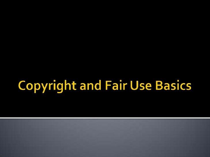 Copyright and Fair Use Basics<br />