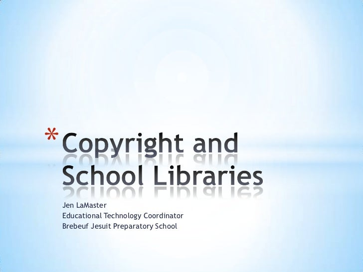 Copyright and schools presentation slideshare