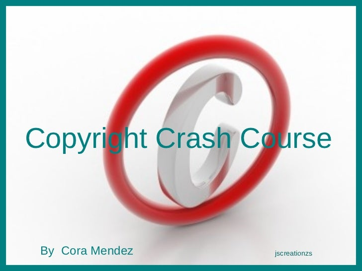By Cora Mendez jscreationzs Copyright Crash Course By  Cora Mendez