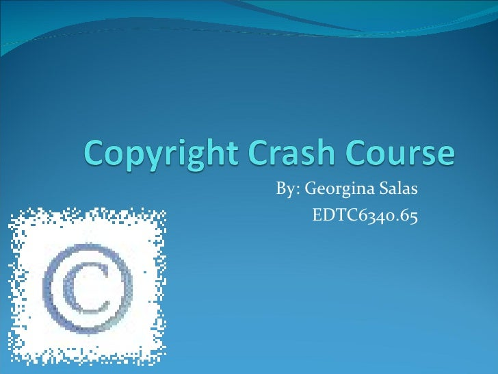 Copyright crash course g salas
