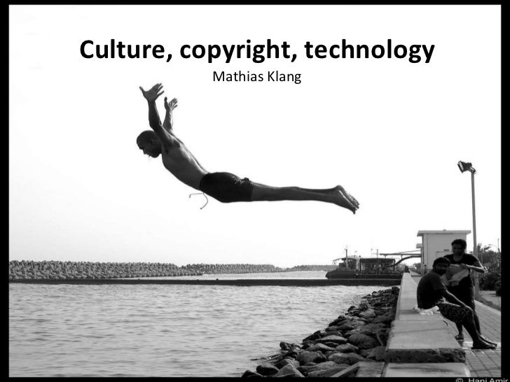 Culture, copyright, technology <ul><li>Mathias Klang </li></ul>