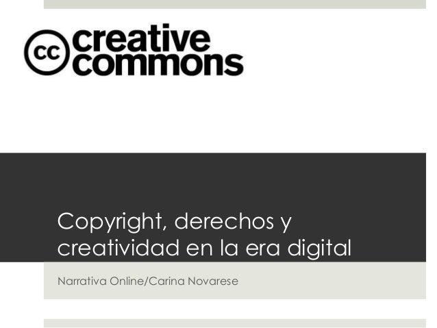 Copyright, derechos y creatividad en la era digital Narrativa Online/Carina Novarese