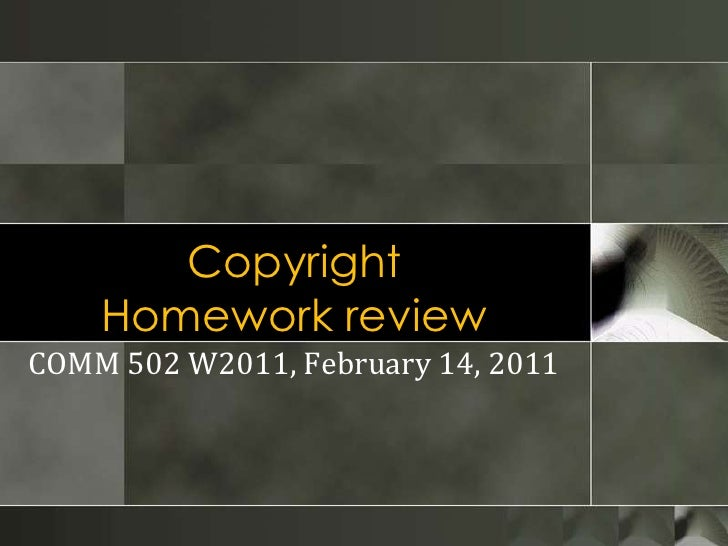 CopyrightHomework review<br />COMM 502 W2011, February 14, 2011<br />