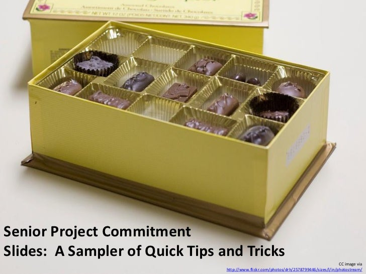 Senior Project CommitmentSlides: A Sampler of Quick Tips and Tricks                                                       ...