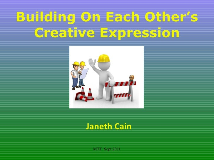 Building On Each Other's Creative Expression Janeth Cain