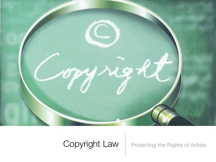 Copyright Law   Protecting the Rights of Artists