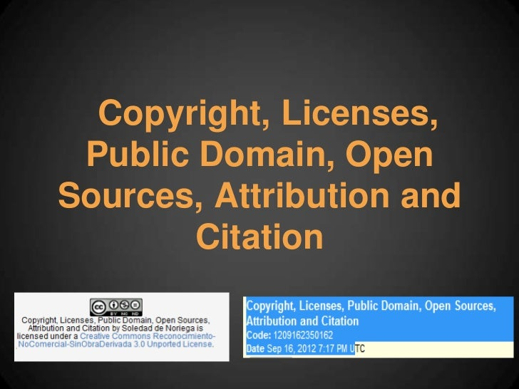 Copyright, Licenses, Public Domain, OpenSources, Attribution and        Citation