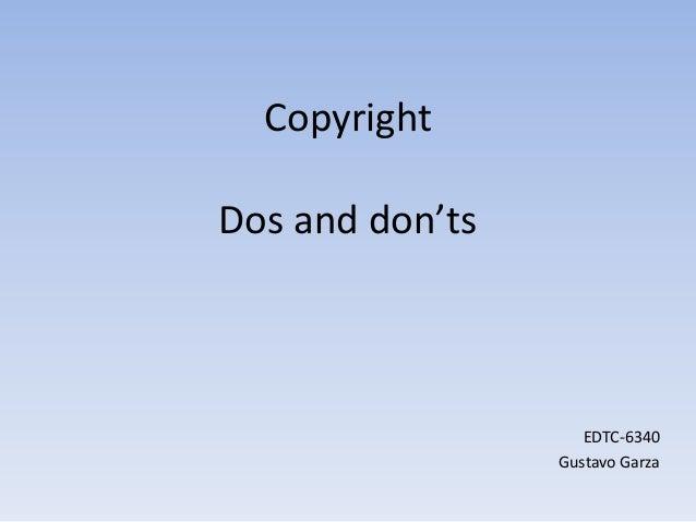 CopyrightDos and don'tsEDTC-6340Gustavo Garza