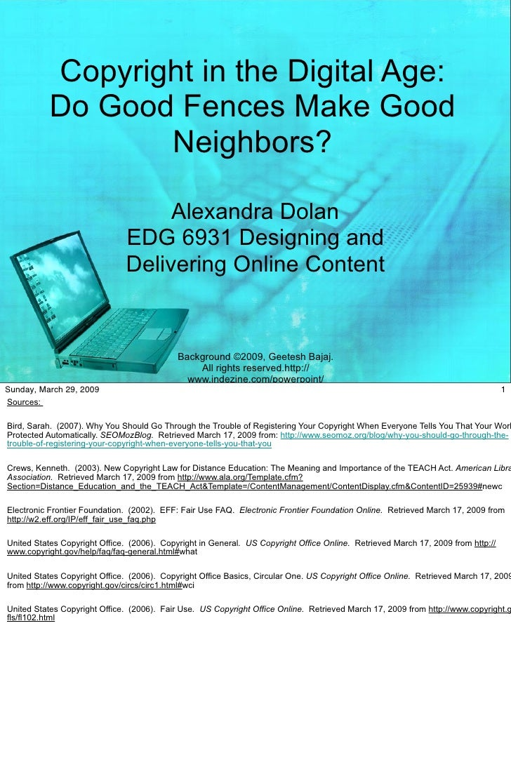 Copyright in the Digital Age:            Do Good Fences Make Good                   Neighbors?                            ...