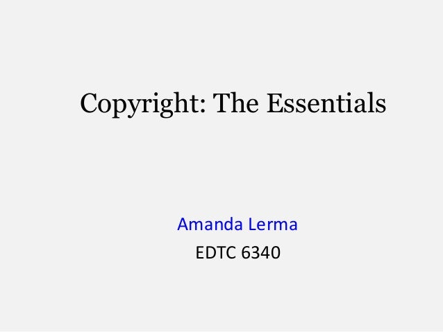 Copyright: The EssentialsAmanda LermaEDTC 6340