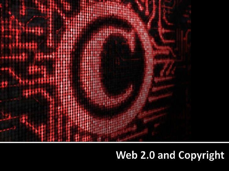 Web 2.0 and Copyright <br />