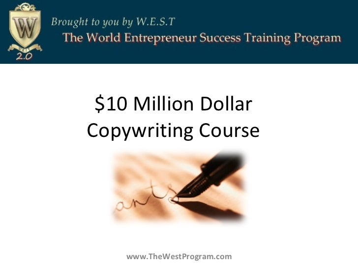 $10 Million Dollar  Copywriting Course  www.TheWestProgram.com