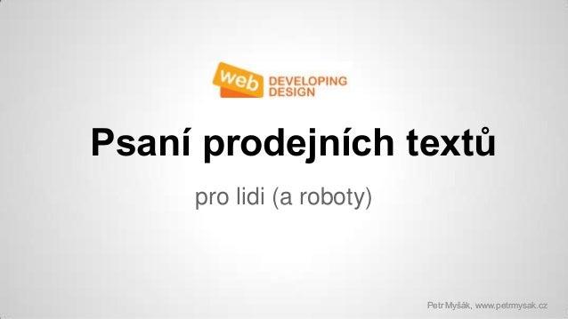 Psaní prodejních textů pro lidi (a roboty)  Petr Myšák, www.petrmysak.cz