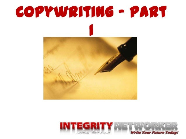 Copywriting – Part 1 http://IntegrityNetworker.com