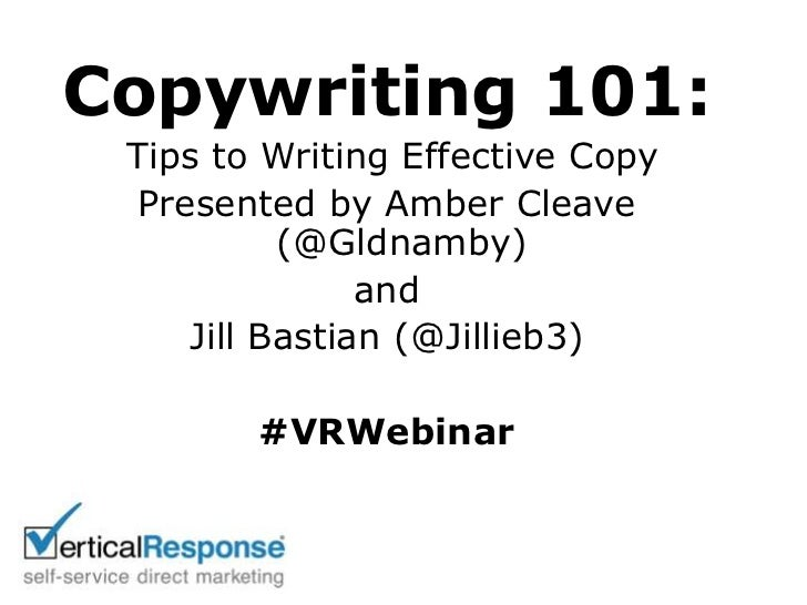 Copywriting 101:<br /> Tips to Writing Effective Copy<br />Presented by Amber Cleave (@Gldnamby) <br />and <br />Jill Bast...